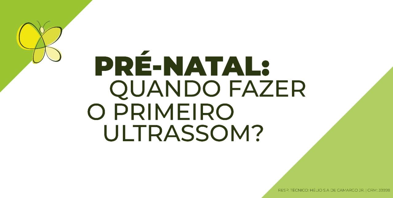 pré-natal: quando fazer o primeiro ultrassom?